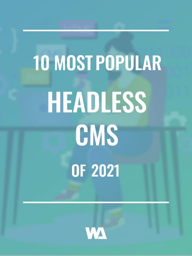 10 most popular headless cms of 2021
