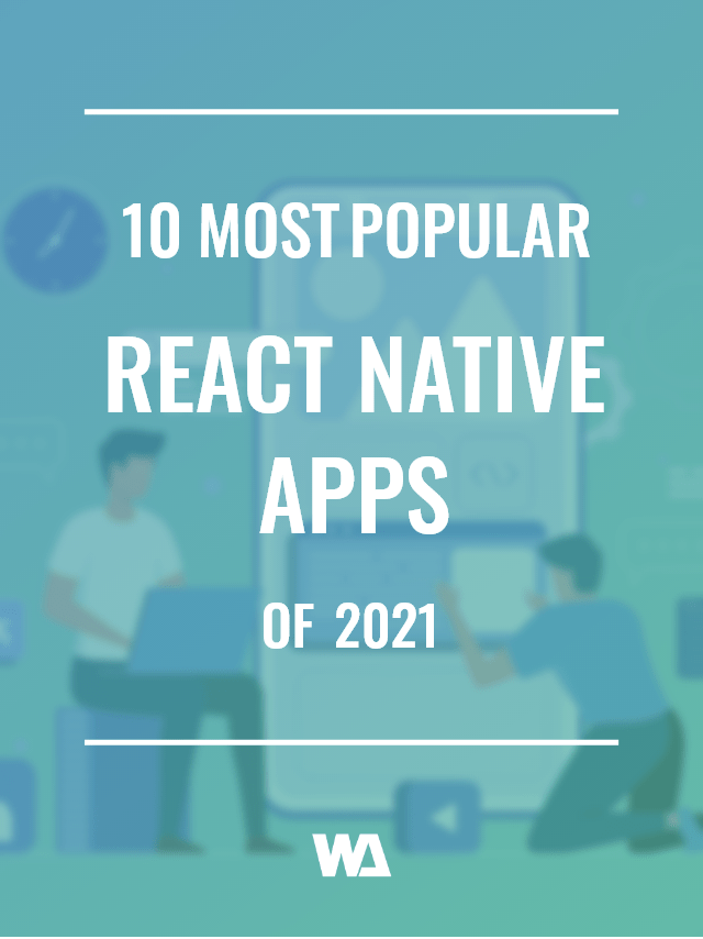 10 most popular react native apps of 2021