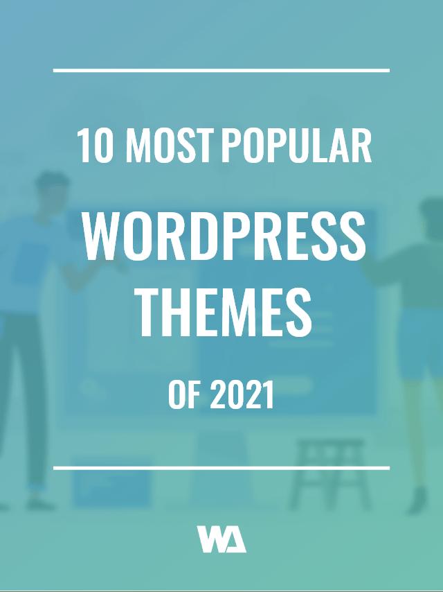 10 Most Popular WordPress Themes of 2021