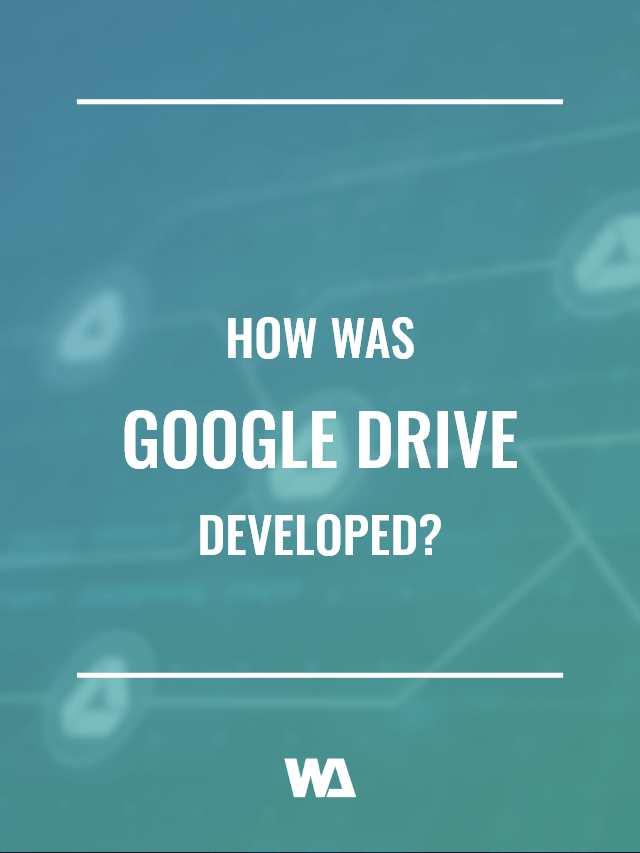 how was google drive developed