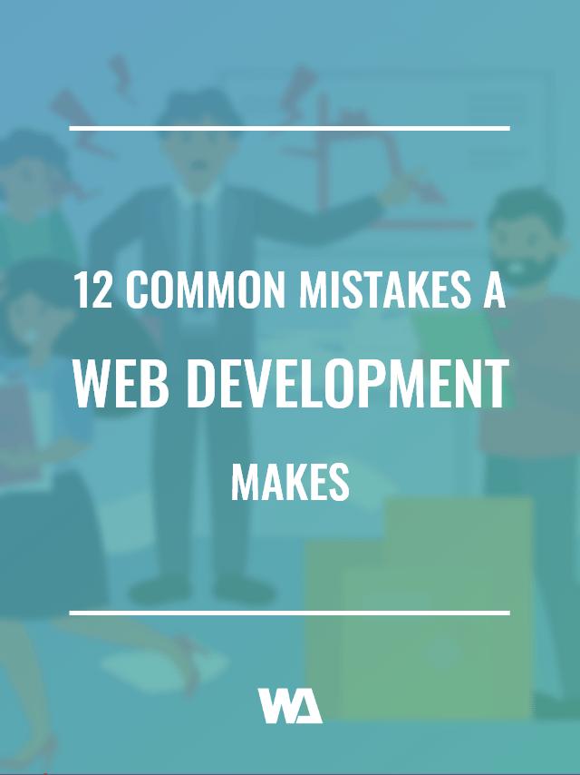 mistakes a web development agency makes